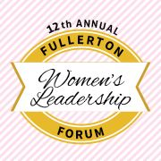 12th Annual Fullerton Women's Leadership Forum