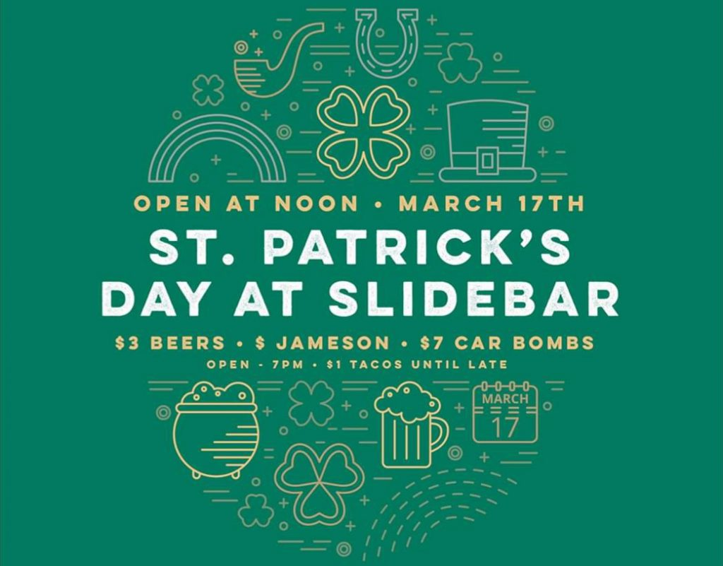 Celebrate St. Patrick's Day at Slidebar with $3 beers and $7 Car Bombs.
