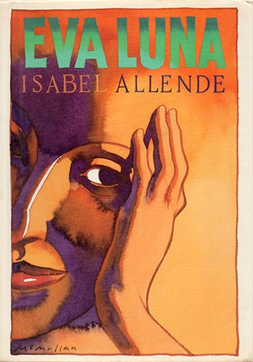 """""""Eva Luna,"""" by Isabel Allende, is the story of Eva as she moves in and out of many households, taking on the jobs she can and forming unforgettable relationships along the way."""