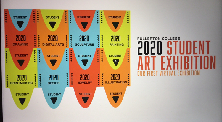 Fullerton College 2020 Student Art Exhibition. FC's first virtual exhibition
