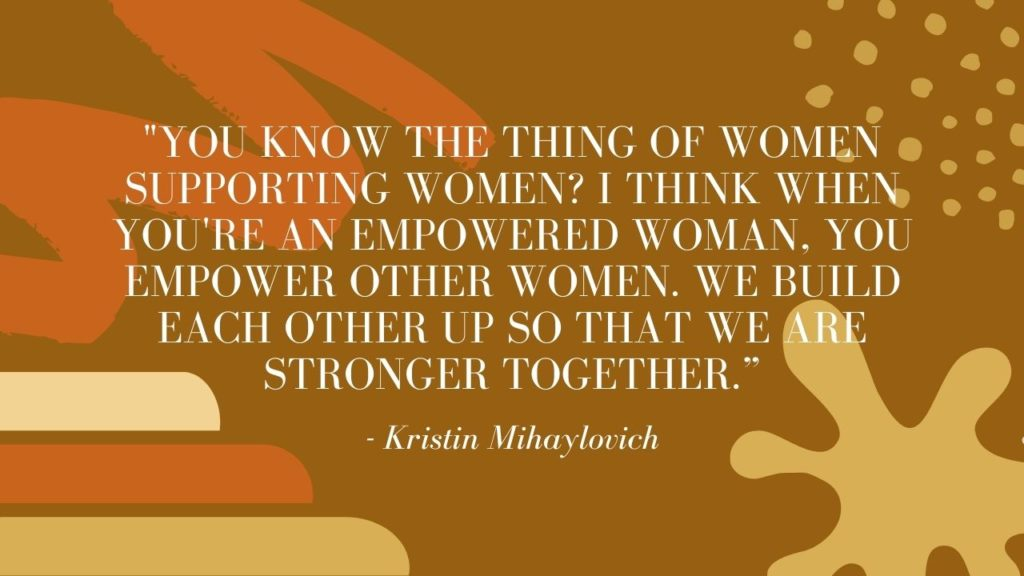 Professor Kristin Mihaylovich's statement about empowering other women in the art field.