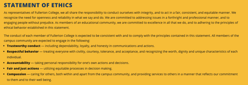 The college's Statement of Ethics is written at the bottom of the Office of the President's webpage at fullcoll.edu/president.