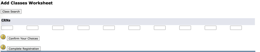 In the CRNs enter the add code and click on confirm choices.